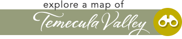 Explore Map of Temecula Valley